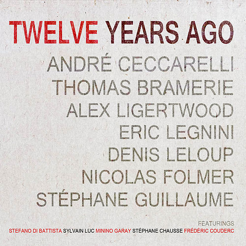 Twelve Years Ago by André Ceccarelli