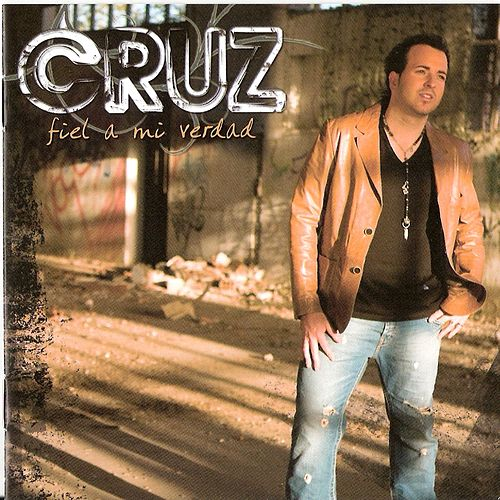 Fiel a Mi Verdad by Cruz