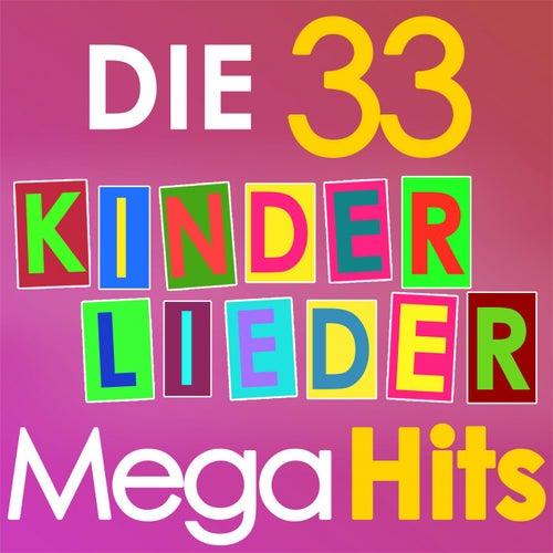 Die 33 Kinderlieder Mega Hits von Various Artists