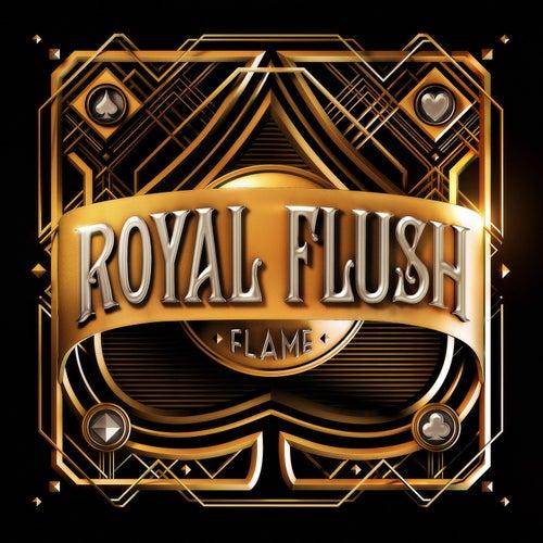 Royal Flush by Flame