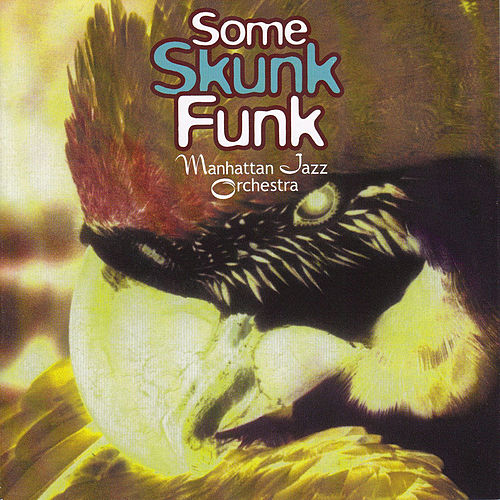 Some Skunk Funk von Manhattan Jazz Orchestra