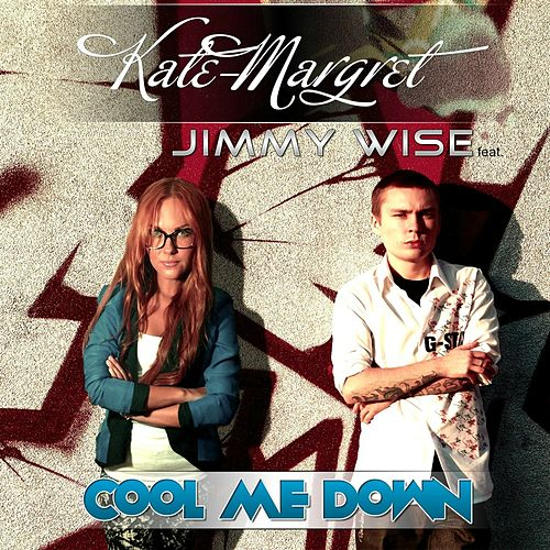 Cool Me Down (Feat. Jimmy Wise) van Kate-Margret