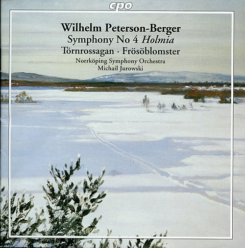 Peterson-Berger: Symphony No. 4, 'Holmia' - Törnrossagan - Frösöblomster by Norrkoping Symphony Orchestra