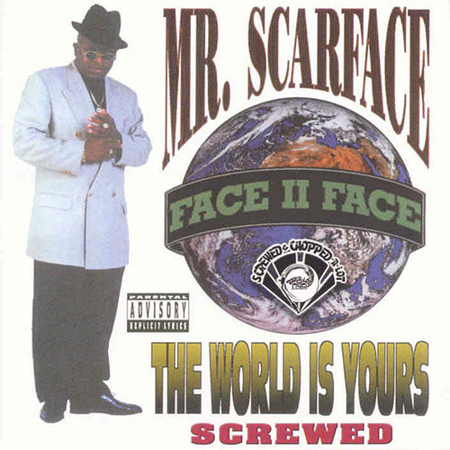 The World Is Yours (Screwed) de Scarface
