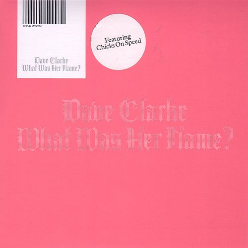 What Was Her Name by Dave Clarke
