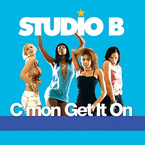 C'mon Get It On de Studio B