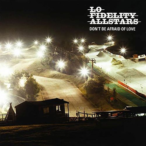 Don't Be Afraid of Love de Lo Fidelity Allstars