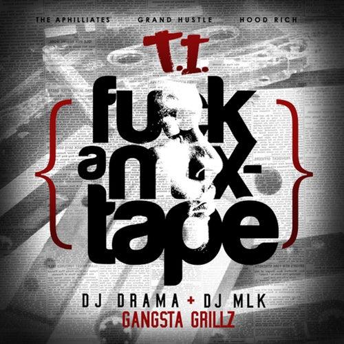 F*ck A Mixtape de T.I.