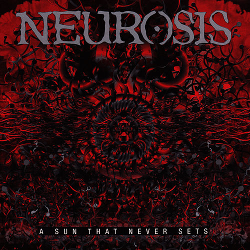 A Sun That Never Sets de Neurosis