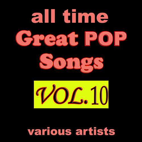 All Time Great Pop Songs, Vol. 10 de Various Artists