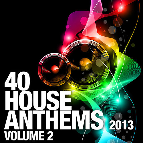 40 House Anthems 2013, Vol. 2 de Various Artists