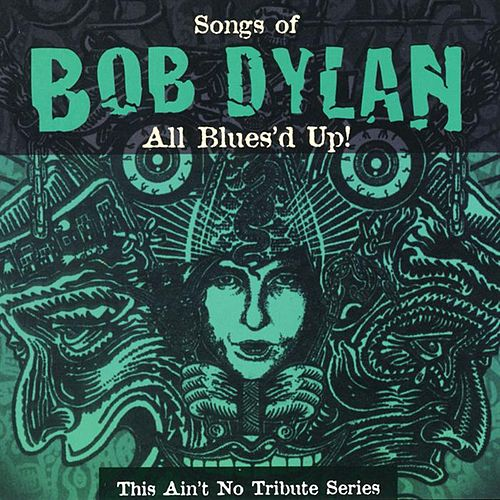 All Blues'd Up: Songs of Bob Dylan by Various Artists
