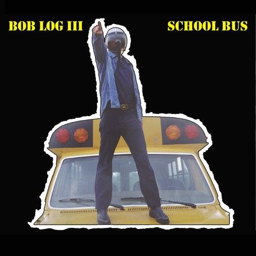 School Bus by Bob Log III