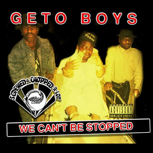 We Can't Be Stopped (Screwed) by Geto Boys