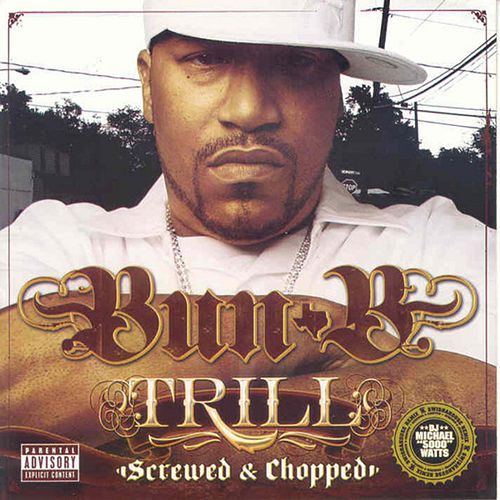Trill (Screwed) von Bun B