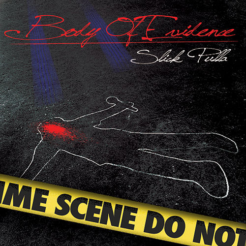 Body of Evidence de Slick Pulla