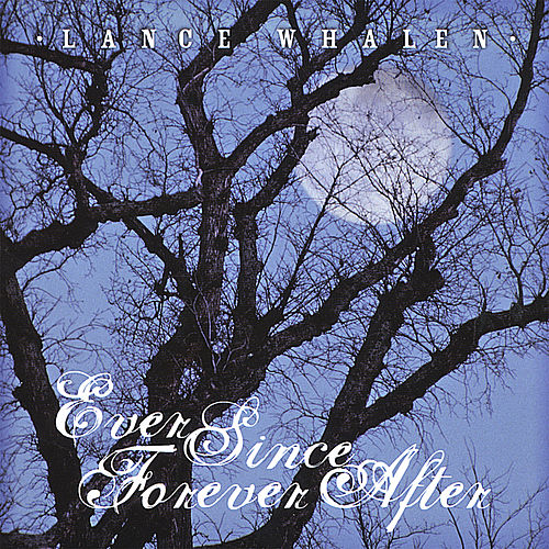 Ever Since Forever After de Lance Whalen