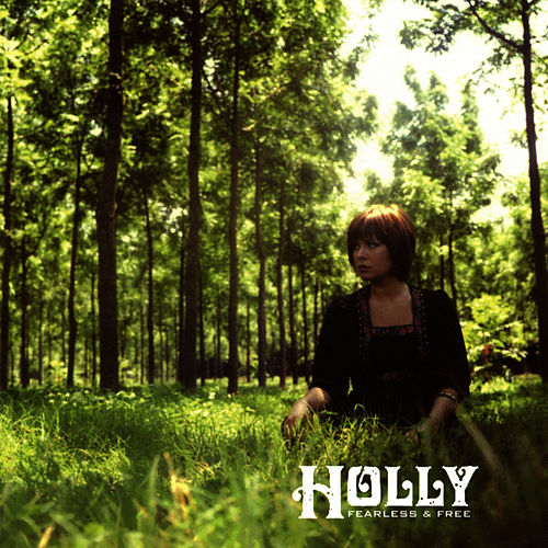 Fearless & Free Ep by Holly