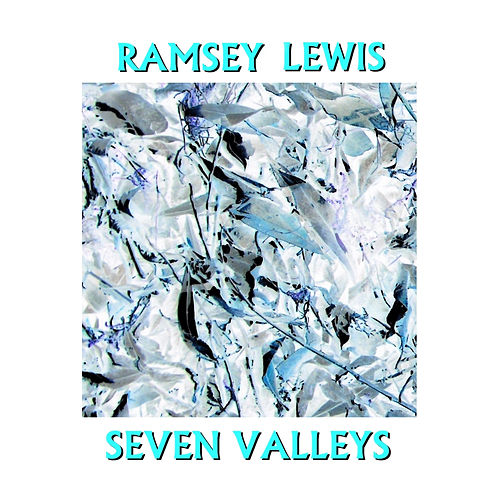 Seven Valleys by Ramsey Lewis