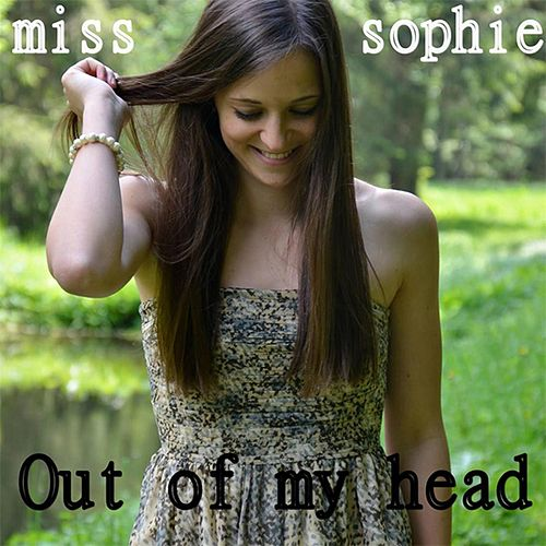 Out Of My Head by Miss Sophie