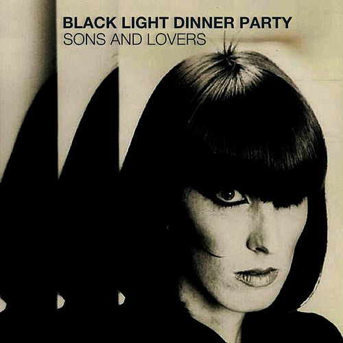Sons and Lovers by Black Light Dinner Party