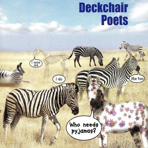 Who Needs Pyjamas? by Deckchair Poets