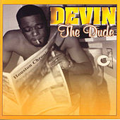 The Dude by Devin The Dude