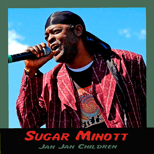 Jah Jah Children de Sugar Minott