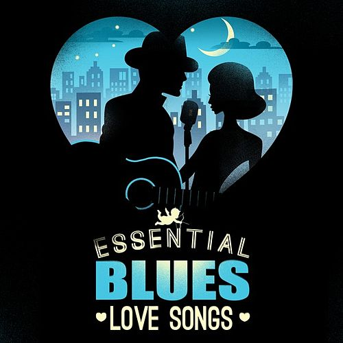 Essential Blues Love Songs by Various Artists