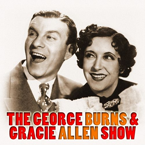 The George Burns & Gracie Allen Show by George Burns