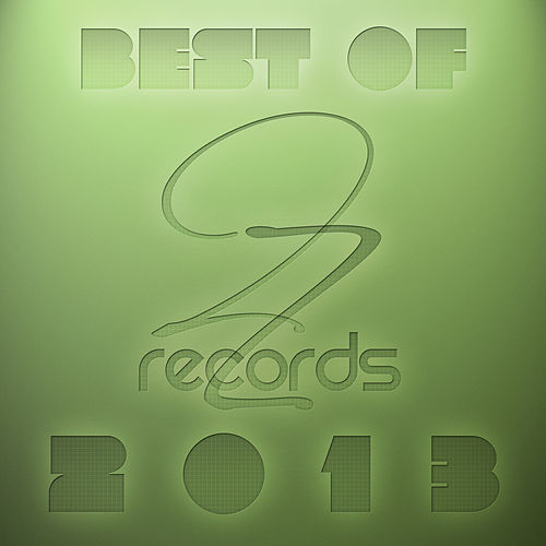 Best of 2zRecords 2013 de Various Artists