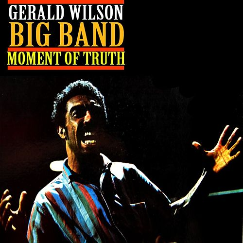 Moment Of Truth de Gerald Wilson's Big Band