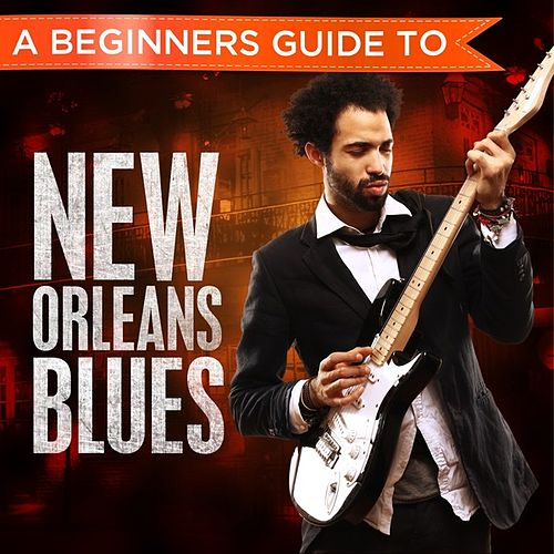 A Beginners Guide to: New Orleans Blues by Various Artists