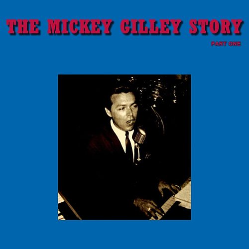 The Mickey Gilley Story by Mickey Gilley