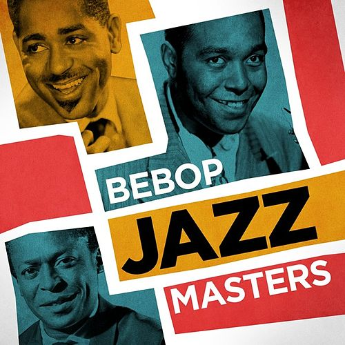 Bebop Jazz Masters von Various Artists