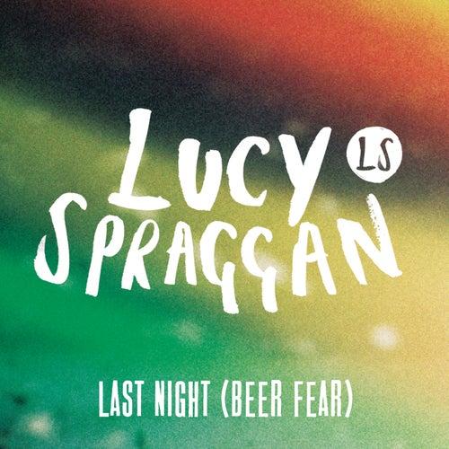 Last Night (Beer Fear) by Lucy Spraggan