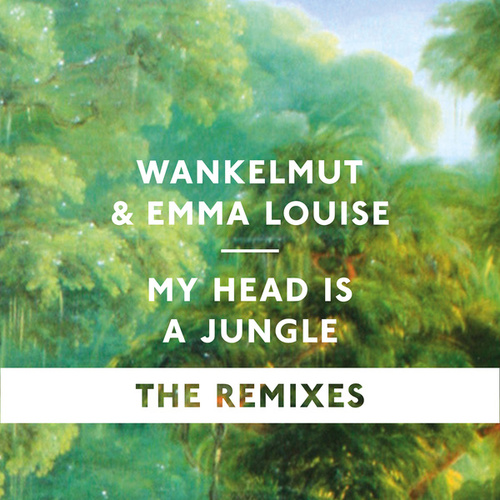 My Head Is A Jungle (The Remixes) by Wankelmut