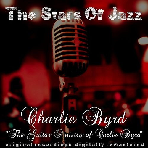 The Guitar Artistry of Charlie Byrd von Charlie Byrd