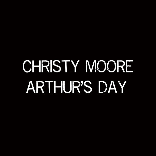 Arthur's Day by Christy Moore