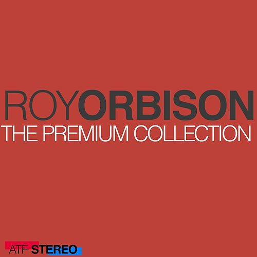 The Premium Collection by Roy Orbison