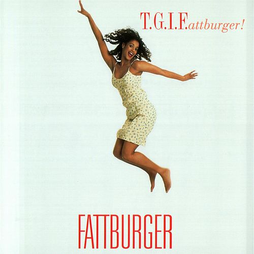 T.G.I.F. by Fattburger