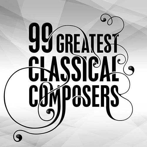 99 Greatest Classical Composers de Various Artists