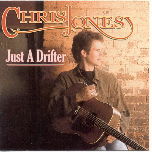 Just A Drifter by Chris Jones