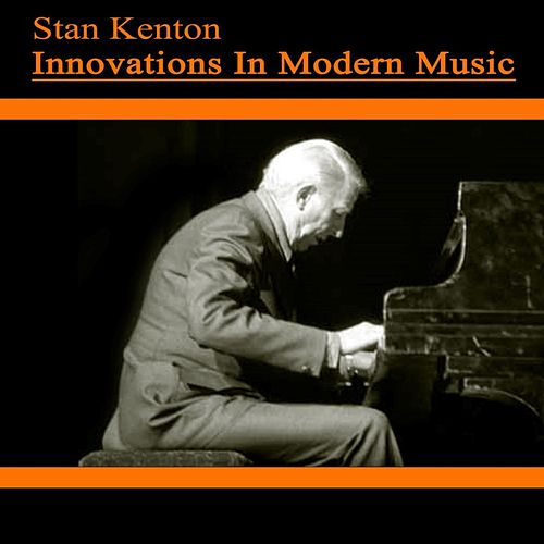 Innovations In Modern Music de Stan Kenton