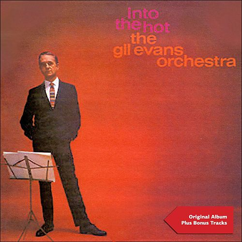 Into the Hot (Original Album Plus Bonus Tracks 1961) von Gil Evans