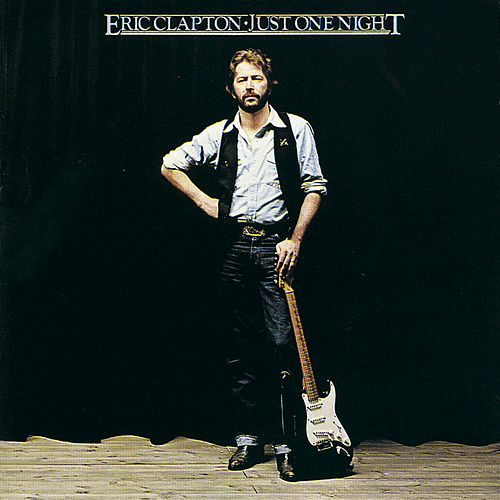 Just One Night by Eric Clapton