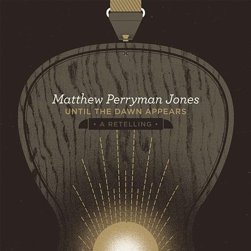 Until the Dawn Appears by Matthew Perryman Jones
