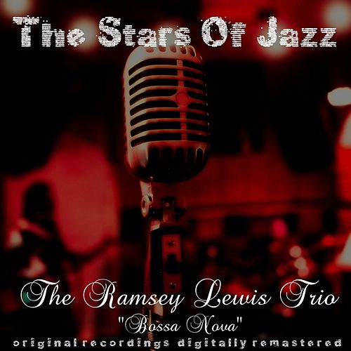 The Stars of Jazz: Bossa Nova by Ramsey Lewis