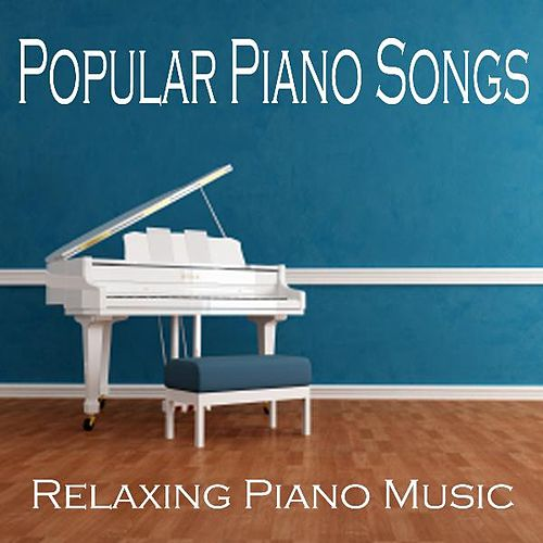 Popular Piano Songs - Relaxing Piano Music de Relaxing Piano Music