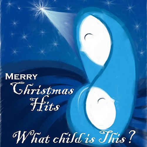 Merry Christmas - Christmas Hits - What Child Is This? de Christmas Hits